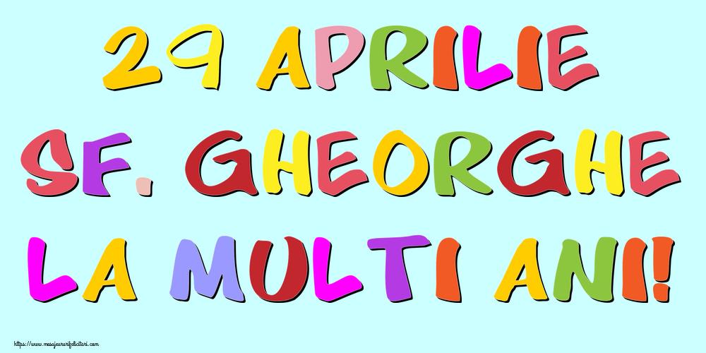 Felicitari de Sfantul Gheorghe - 29 Aprilie Sf. Gheorghe La multi ani!