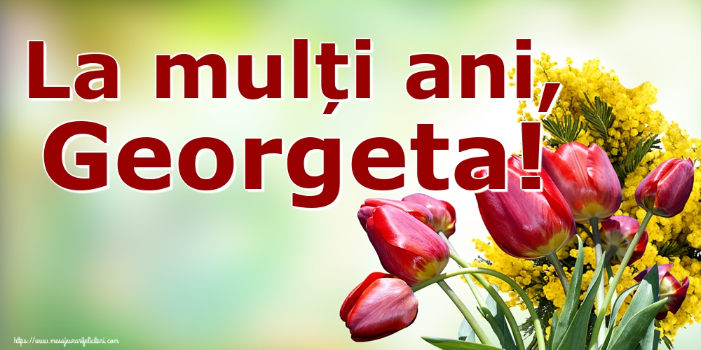 Felicitari de Sfantul Gheorghe - La mulți ani, Georgeta!