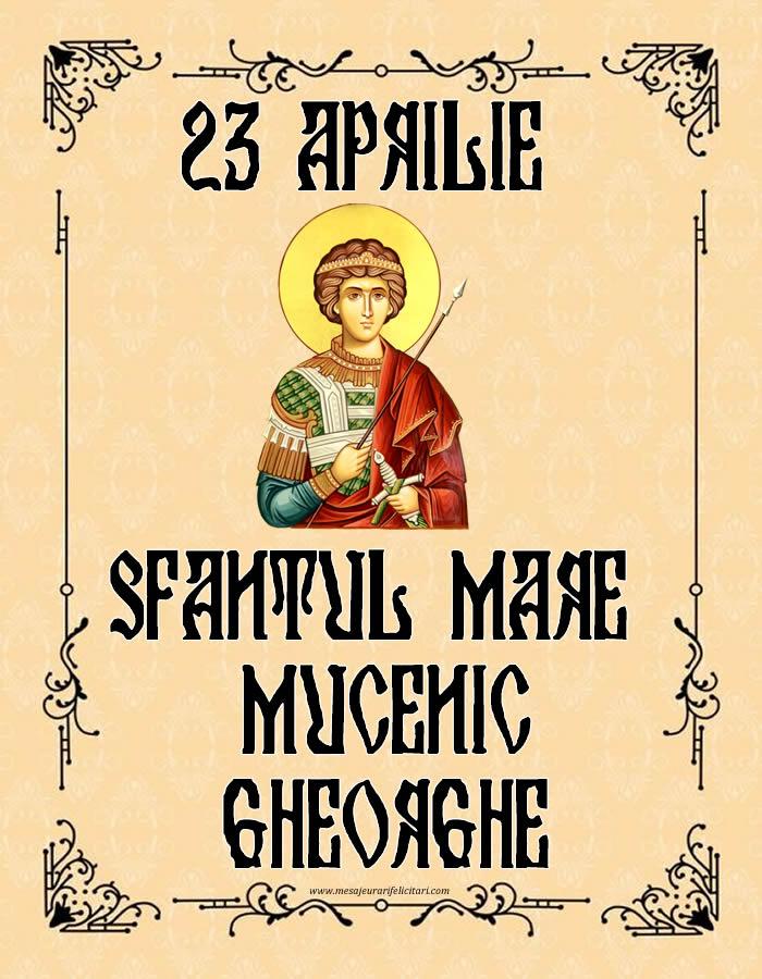 Felicitari de Sfantul Gheorghe - 23 APRILIE - SFANTUL MARE MUCENIC GHEORGHE