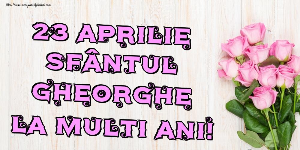 23 Aprilie Sfântul Gheorghe La multi ani!