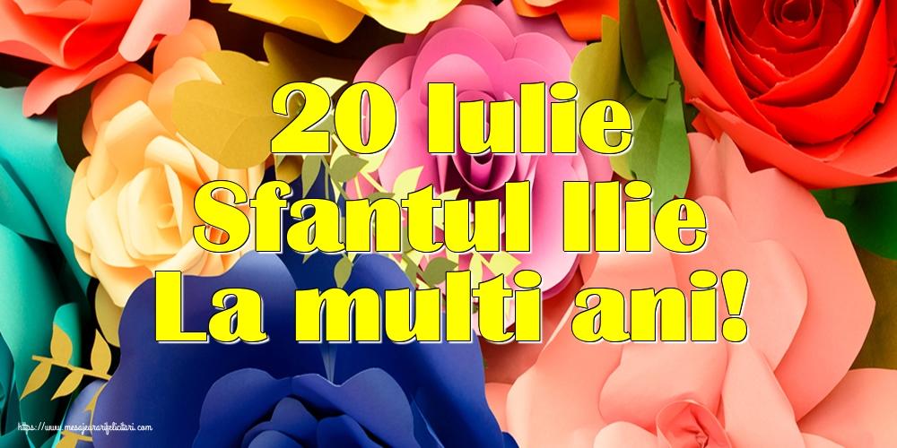 20 Iulie Sfantul Ilie La multi ani!