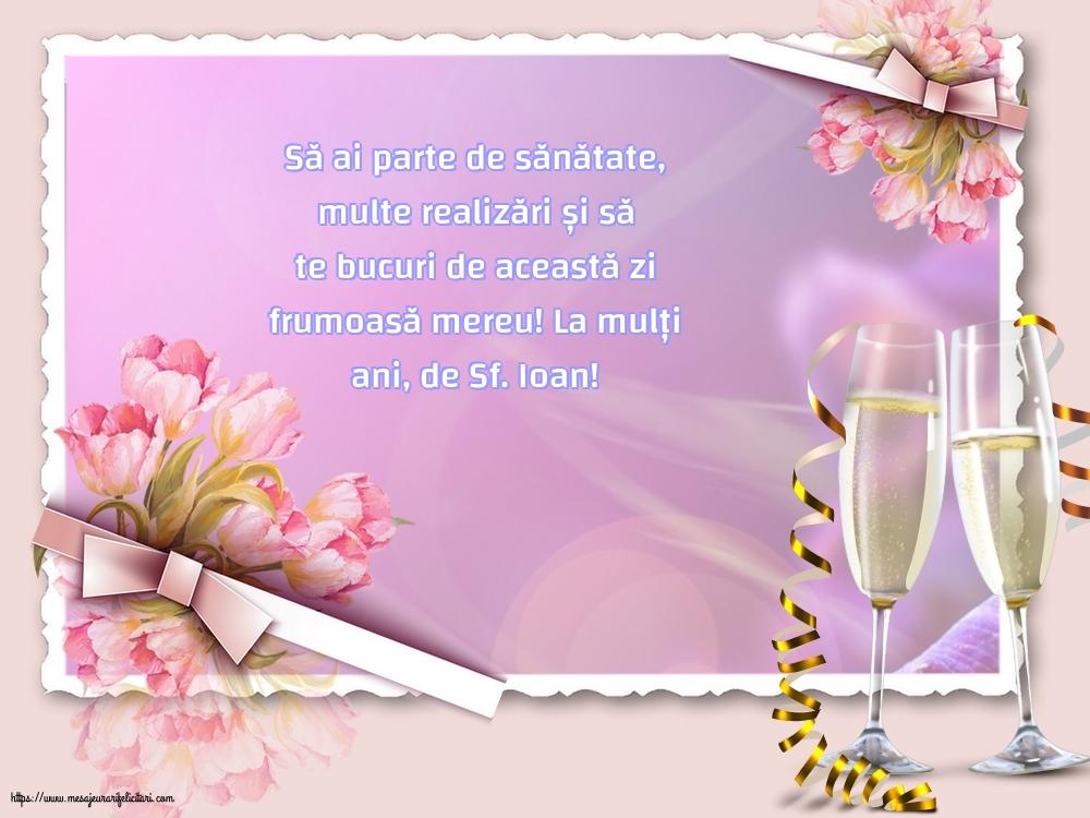 Cele mai apreciate felicitari de Sfantul Ioan - La mulți ani, de Sf. Ioan!