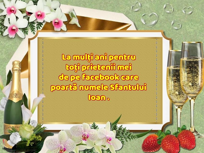 Felicitari de Sfantul Ioan - La mulți ani pentru toți prietenii mei de pe facebook