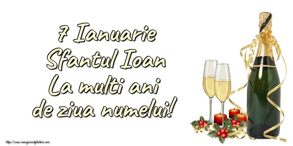 Felicitari de Sfantul Ioan - 7 Ianuarie Sfantul Ioan La multi ani de ziua numelui!