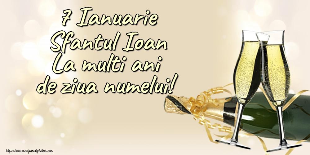Cele mai apreciate felicitari de Sfantul Ioan - 7 Ianuarie Sfantul Ioan La multi ani de ziua numelui!