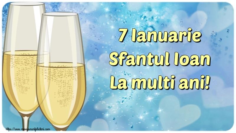 Felicitari de Sfantul Ioan - 7 Ianuarie Sfantul Ioan La multi ani!