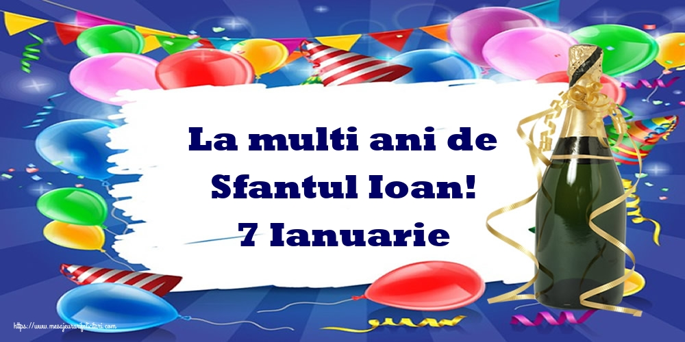 Felicitari de Sfantul Ioan - La multi ani de Sfantul Ioan! 7 Ianuarie - mesajeurarifelicitari.com