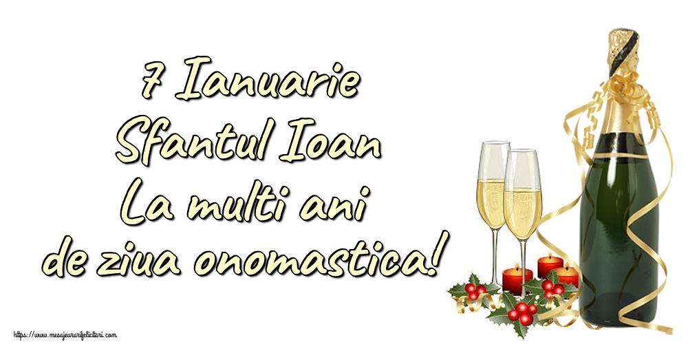 Felicitari de Sfantul Ioan cu sampanie - 7 Ianuarie Sfantul Ioan La multi ani de ziua onomastica!