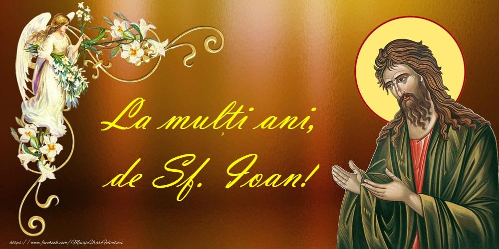 Felicitari de Sfantul Ioan - La mulți ani de Sfântul Ioan!