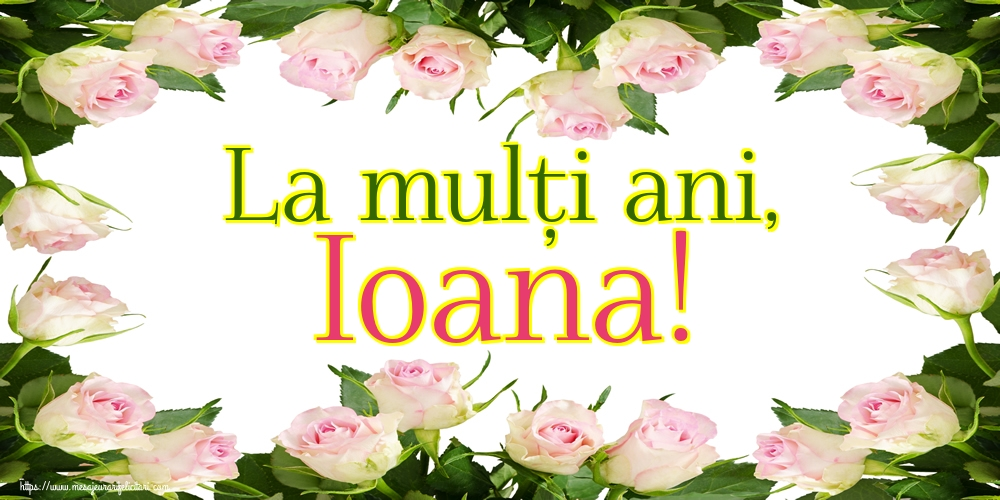 Cele mai apreciate felicitari de Sfantul Ioan - La mulți ani, Ioana!