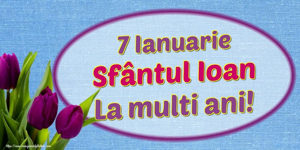 Felicitari de Sfantul Ioan - 7 Ianuarie Sfântul Ioan La multi ani!