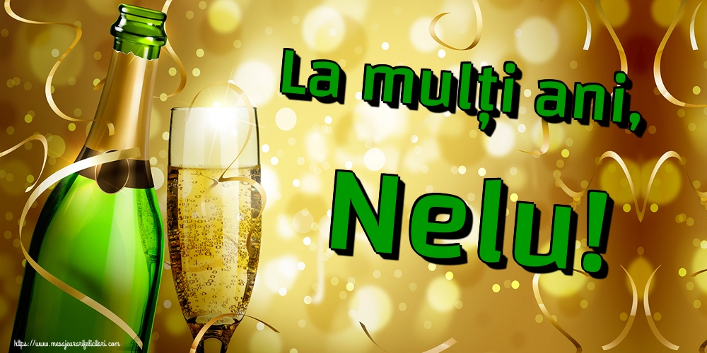 Felicitari de Sfantul Ioan - La mulți ani, Nelu! - mesajeurarifelicitari.com