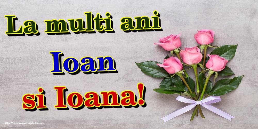 Felicitari de Sfantul Ioan - La multi ani Ioan si Ioana! - mesajeurarifelicitari.com