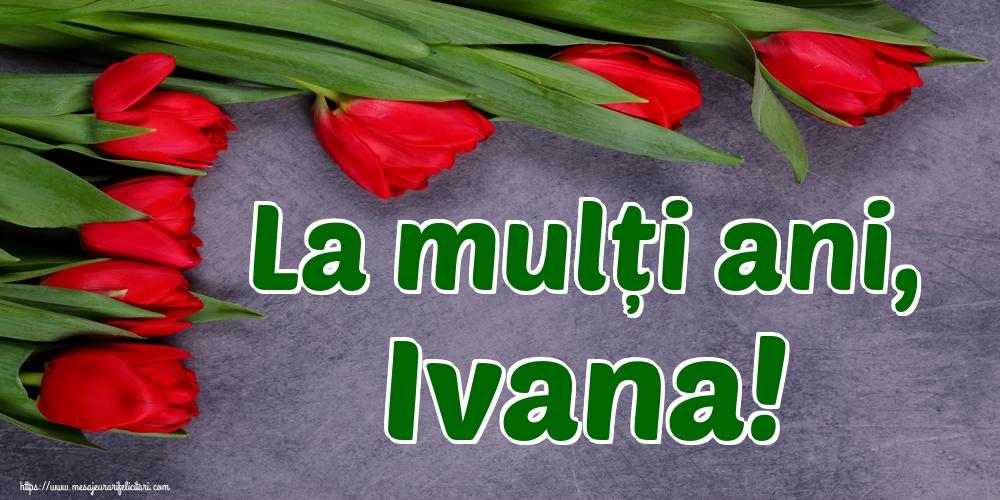 Felicitari de Sfantul Ioan - La mulți ani, Ivana!