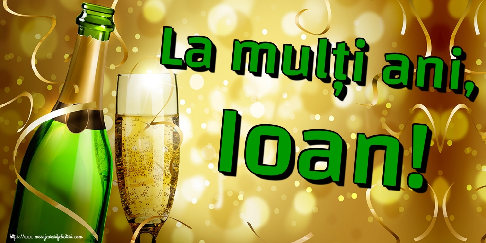 Felicitari de Sfantul Ioan - La mulți ani, Ioan! - mesajeurarifelicitari.com