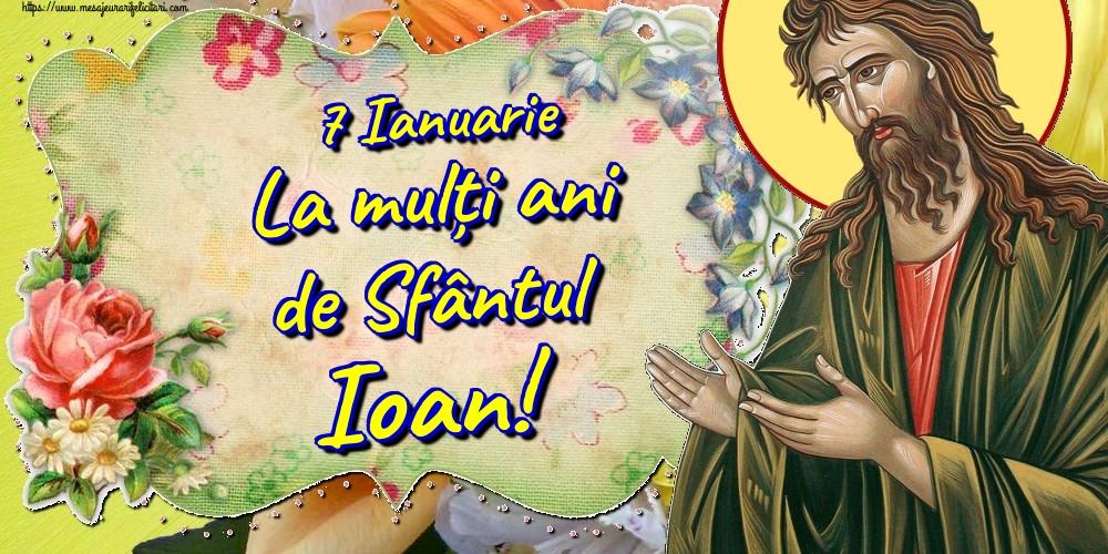 Felicitari de Sfantul Ioan - 7 Ianuarie La mulți ani de Sfântul Ioan! - mesajeurarifelicitari.com