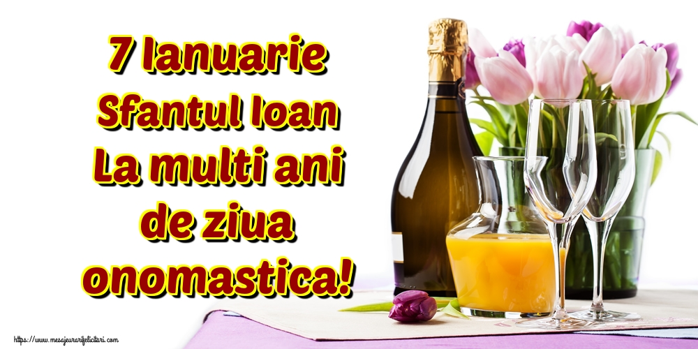 Felicitari de Sfantul Ioan - 7 Ianuarie Sfantul Ioan La multi ani de ziua onomastica! - mesajeurarifelicitari.com