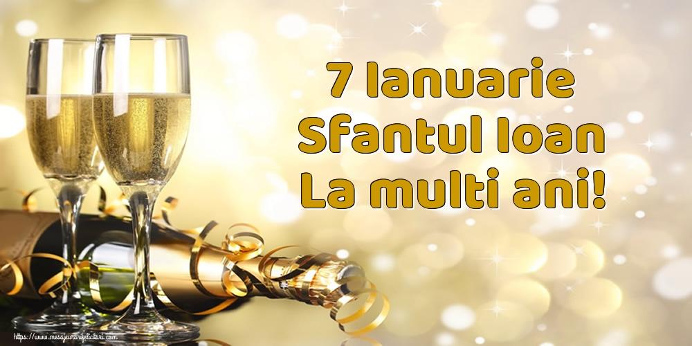 Cele mai apreciate felicitari de Sfantul Ioan - 7 Ianuarie Sfantul Ioan La multi ani!