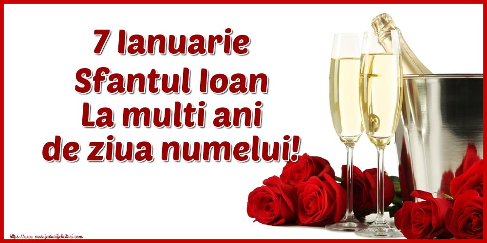 Felicitari de Sfantul Ioan cu sampanie - 7 Ianuarie Sfantul Ioan La multi ani de ziua numelui!