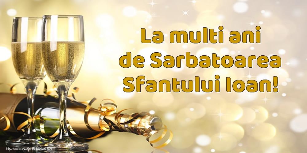Felicitari de Sfantul Ioan cu sampanie - La multi ani de Sarbatoarea Sfantului Ioan!