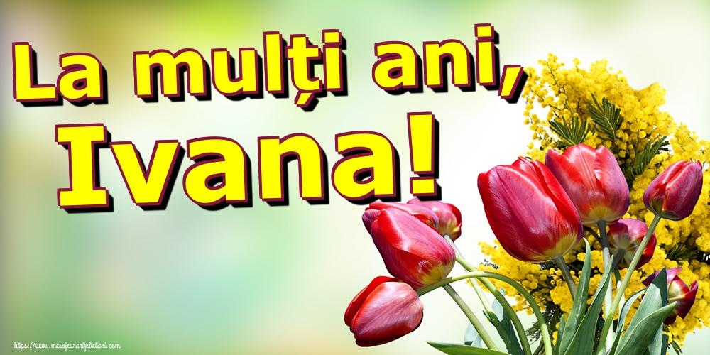 Cele mai apreciate felicitari de Sfantul Ioan - La mulți ani, Ivana!