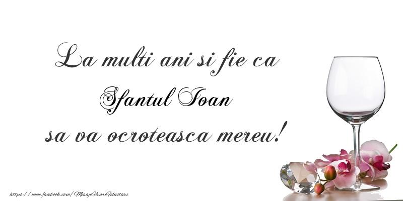 Cele mai apreciate felicitari de Sfantul Ioan - La multi ani si fie ca Sfantul Ioan sa va ocroteasca mereu!