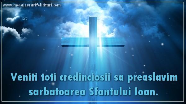 Cele mai apreciate felicitari de Sfantul Ioan - Veniti toti credinciosii sa preaslavim sarbatoarea Sfantului Ioan