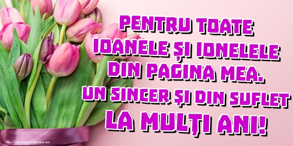 Felicitari de Sfantul Ioan - Pentru toate Ioanele și Ionelele din pagina mea. Un sincer şi din suflet La mulţi ani!