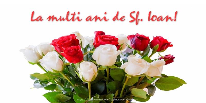 Felicitari de Sfantul Ioan - La multi ani de Sf. Ioan! - mesajeurarifelicitari.com