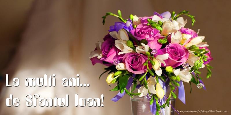 Felicitari de Sfantul Ioan - La multi ani... de Sfantul Ioan!