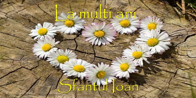 Cele mai apreciate felicitari de Sfantul Ioan - La multi ani de Sfantul Ioan!