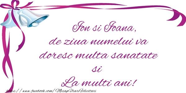 Felicitari de Sfantul Ioan - Ion si Ioana, de ziua numelui va doresc multa sanatate si La multi ani!