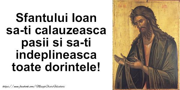 Felicitari de Sfantul Ioan - Sfantului Ioan sa-ti calauzeasca pasii si sa-ti indeplineasca toate dorintele!