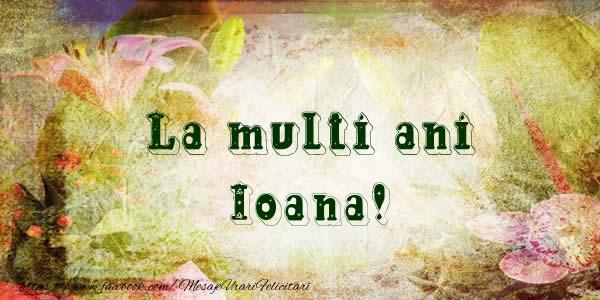 Cele mai apreciate felicitari de Sfantul Ioan - La multi ani Ioana!