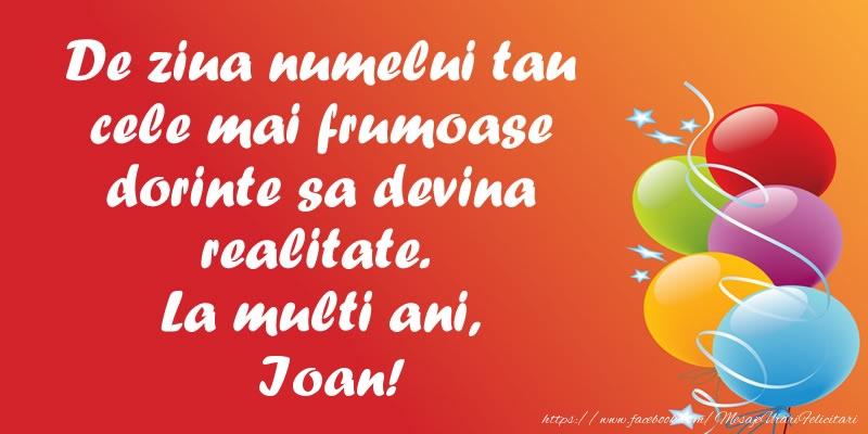 Felicitari de Sfantul Ioan - De ziua numelui tau cele mai frumoase dorinte sa devina realitate. La multi ani, Ioan!