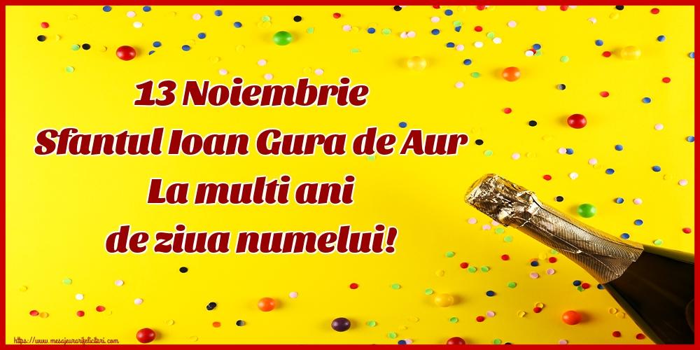 Felicitari de Sfântul Ioan - 13 Noiembrie Sfantul Ioan Gura de Aur La multi ani de ziua numelui!