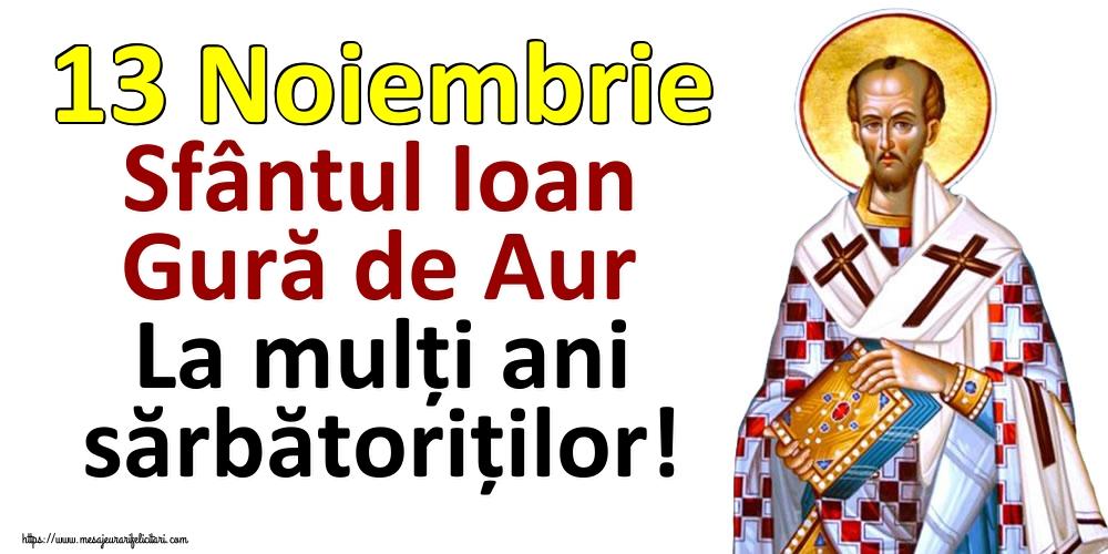 Sfântul Ioan 13 Noiembrie Sfântul Ioan Gură de Aur La mulți ani sărbătoriților!
