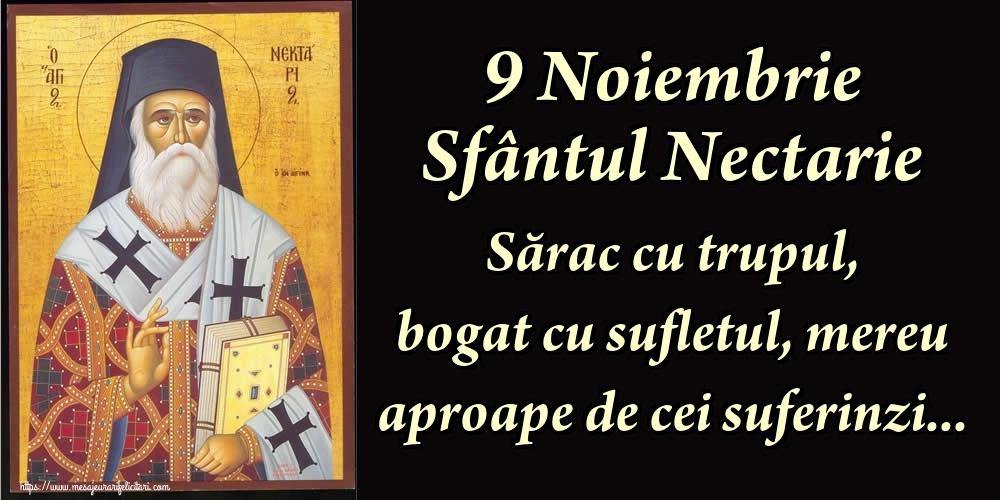 Sfantul Nectarie 9 Noiembrie Sfântul Nectarie Sărac cu trupul, bogat cu sufletul, mereu aproape de cei suferinzi...