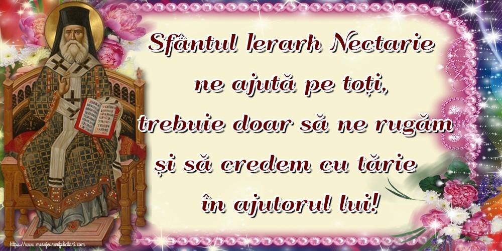 Felicitari de Sfantul Nectarie - Sfântul Ierarh Nectarie ne ajută pe toți, trebuie doar să ne rugăm și să credem cu tărie în ajutorul lui!
