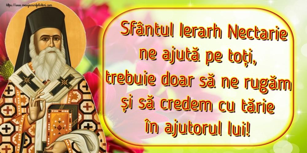 Felicitari de Sfantul Nectarie - Sfântul Ierarh Nectarie ne ajută pe toți, trebuie doar să ne rugăm și să credem cu tărie în ajutorul lui! - mesajeurarifelicitari.com