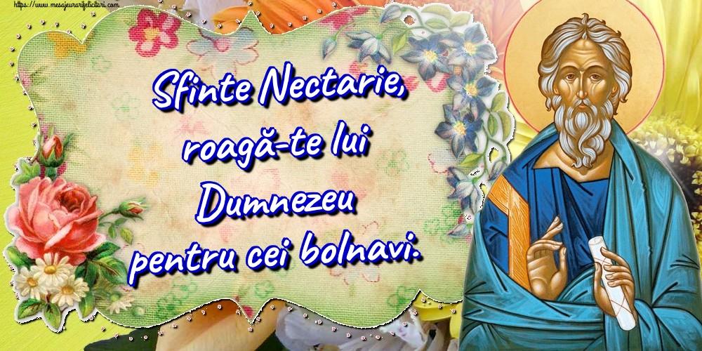 Felicitari de Sfantul Nectarie - Sfinte Nectarie, roagă-te lui Dumnezeu pentru cei bolnavi. - mesajeurarifelicitari.com