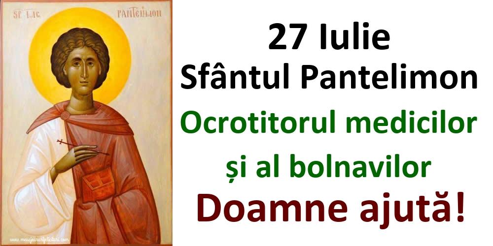 Imagini de Sfantul Pantelimon - 27 Iulie Sfântul Pantelimon Ocrotitorul medicilor și al bolnavilor Doamne ajută!