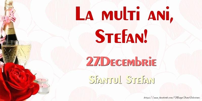 Felicitari de Sfantul Stefan - La multi ani, Stefan! 27.Decembrie Sfantul Stefan