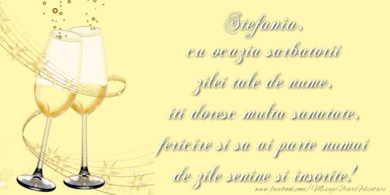 Felicitari de Sfantul Stefan - Stefania cu ocazia sarbatorii zilei tale de nume, iti doresc multa sanatate, fericire si sa ai parte numai de zile senine si insorite!