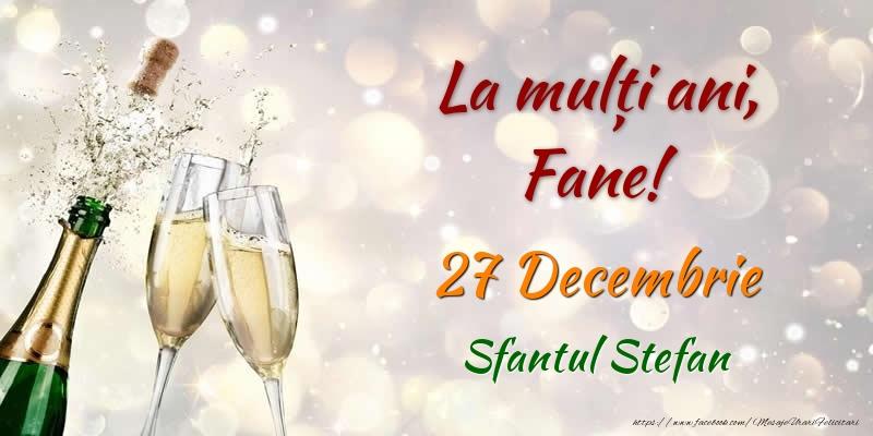 Felicitari de Sfantul Stefan - La multi ani, Fane! 27 Decembrie Sfantul Stefan