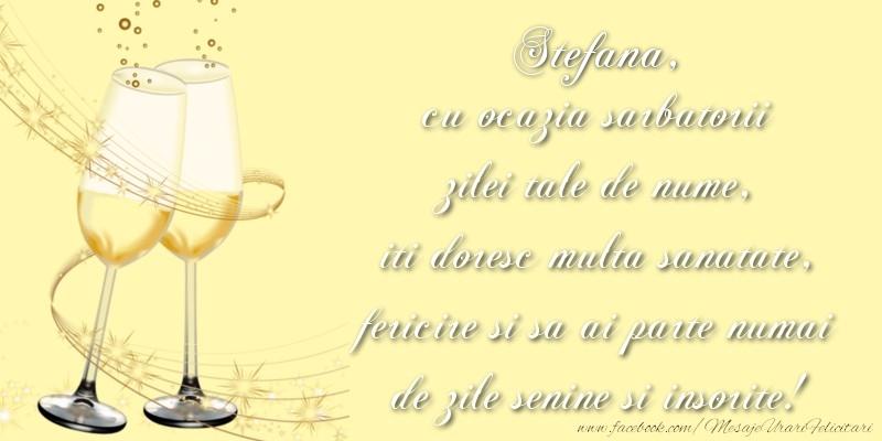 Felicitari de Sfantul Stefan - Stefana cu ocazia sarbatorii zilei tale de nume, iti doresc multa sanatate, fericire si sa ai parte numai de zile senine si insorite!