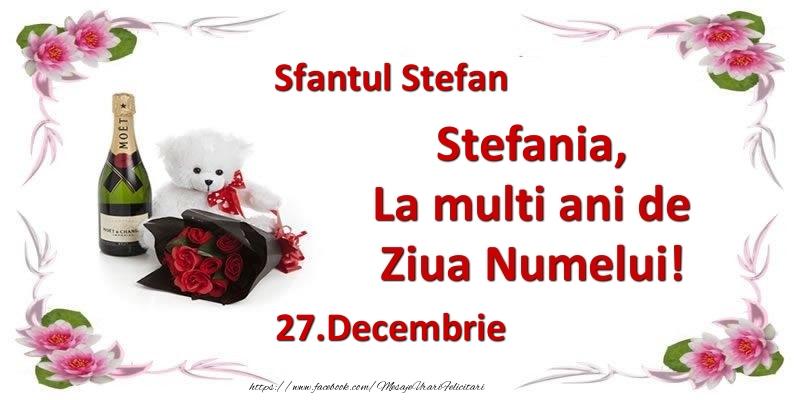 Cele mai apreciate felicitari de Sfantul Stefan - Stefania, la multi ani de ziua numelui! 27.Decembrie Sfantul Stefan