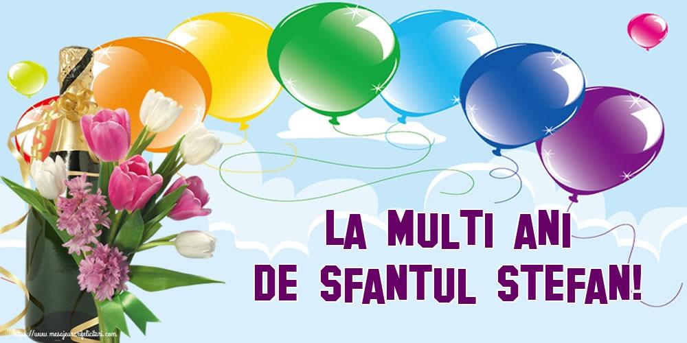 Felicitari de Sfantul Stefan - La multi ani de Sfantul Stefan!