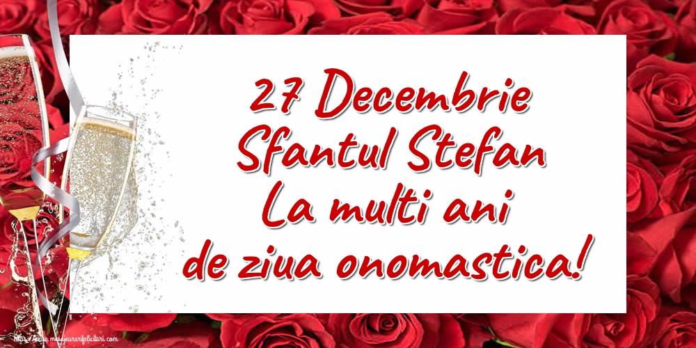 Felicitari de Sfantul Stefan - 27 Decembrie Sfantul Stefan La multi ani de ziua onomastica!