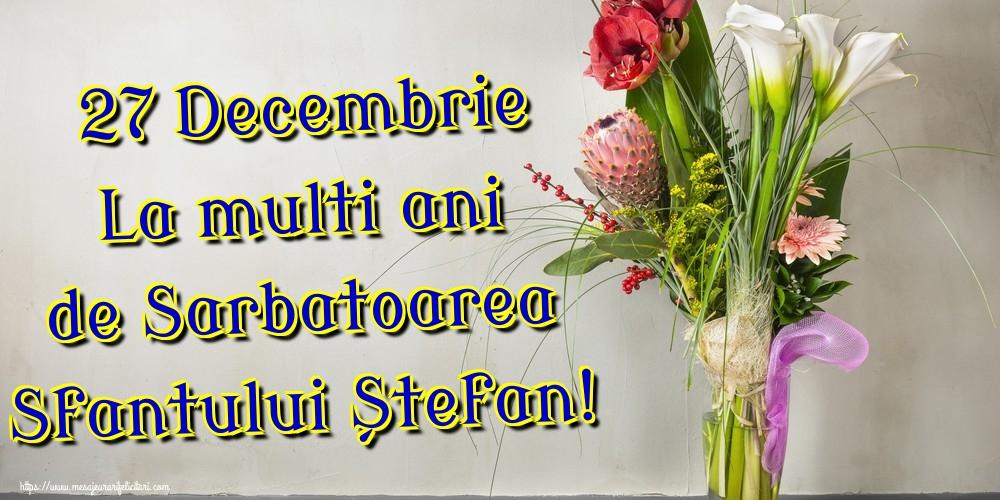 Felicitari de Sfantul Stefan - 27 Decembrie La multi ani de Sarbatoarea Sfantului Ștefan!